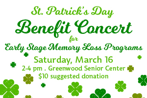 St Patrick's Day Benefit Concert for Memory Loss Programs- mArch 16